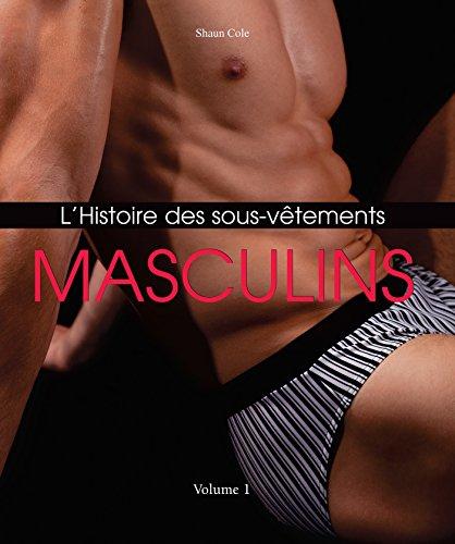 L'Histoire des Sous-Vêtements Masculins par Shaun Cole