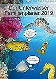 Der Unterwasser Familienplaner 2019 (Wandkalender 2019 DIN A3 hoch): Verpassen Sie keinen Termin mehr mit Ihrem neuen Unterwasserfamilienplaner. (Familienplaner, 14 Seiten ) (CALVENDO Tiere)