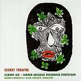 Birtwistle: Secret Theatre; Silbury Air; Carmen Arcadiae Mechanicae Perpetuum