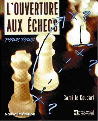 Ouverture aux échecs pour tous par Coudari