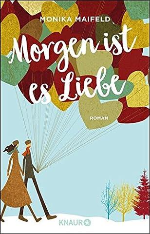 Morgen ist es Liebe: Roman