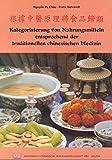 Kategorisierung von Nahrungsmitteln entsprechend der traditionellen chinesischen Medizin - Thi Chau Nguyen, Frank Behrendt