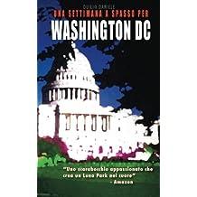 Una settimana a spasso per Washington DC: A week in Washington DC
