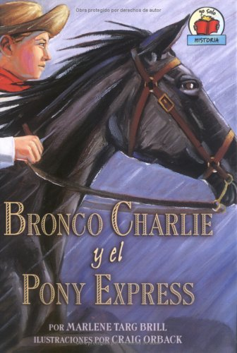 Bronco Charlie Y El Pony Express (Bronco Charlie and the Pony Express) (On My Own History)
