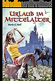 Urlaub im Mittelalter