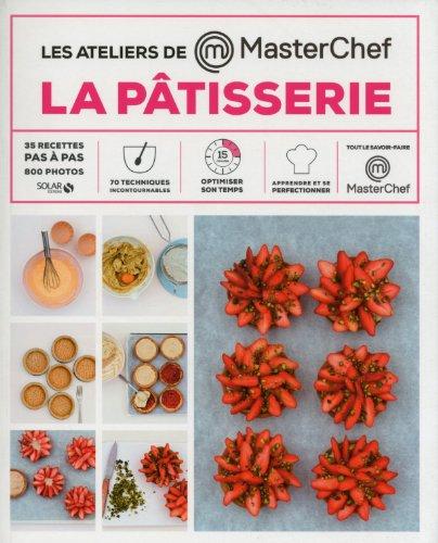 La pâtisserie - les ateliers Masterchef par Dorian Nieto