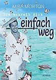 Ich schreib dich einfach weg: Liebesroman (German Edition)