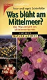 Was blüht am Mittelmeer? - Peter Schönfelder