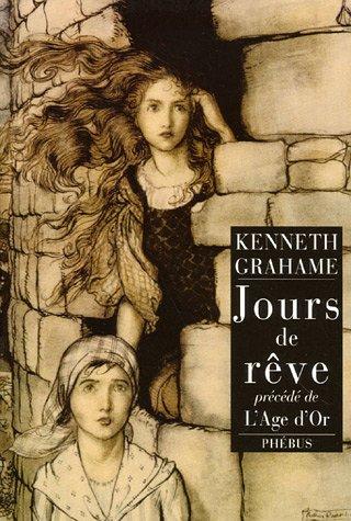 Jours de rêve précédé de L'Age d'or par Kenneth Grahame