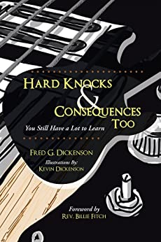 Hard Knocks & Consequences Too: You Still Have a Lot to Learn (English Edition) de [Dickenson, Fred G.]