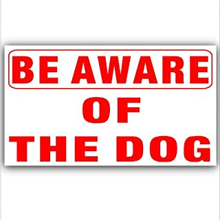 Be Aware of the Dog-RED on WHITE-Adhesive Vinyl Sticker-Security Warning Sign Home,Business,Warehouse,Shop External Sign