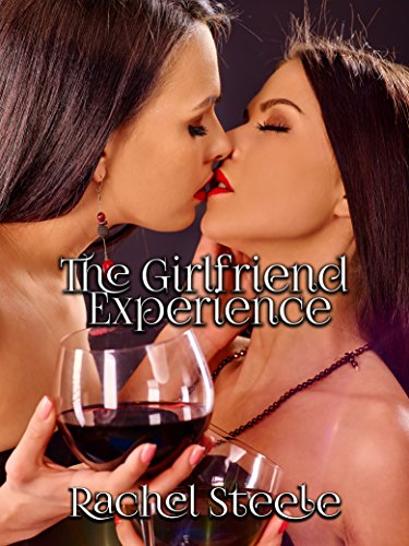 The Girlfriend Experience By Steele Rachel