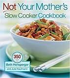 Not Your Mother's Slow Cooker Cookbook by Beth Hensperger (2005-02-02)