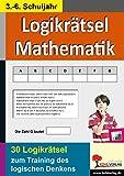 Logikrätsel Mathematik: Pfiffige Logicals zum Training des logischen Denkens