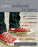 The ADHD Workbook for Teens: Activities to Help You Gain Motivation and Confidence (An Instant Help Book for Teens)
