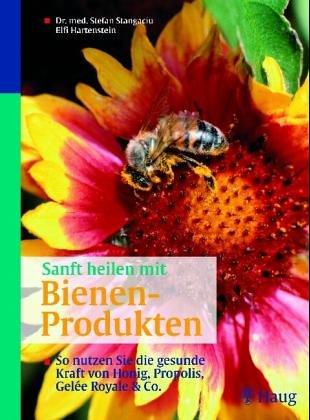 Sanft heilen mit Bienen-Produkten