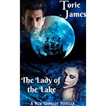 The Lady Of The Lake: A New Camelot Novella
