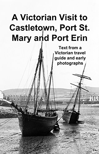 A Victorian Visit to Castletown, Port St. Mary and Port Erin (English Edition)