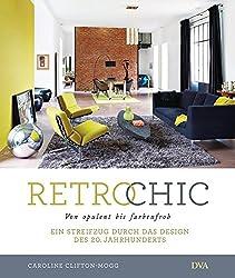 Retro Chic: Von opulent bis farbenfroh. Ein Streifzug durch das Design des 20. Jahrhunderts