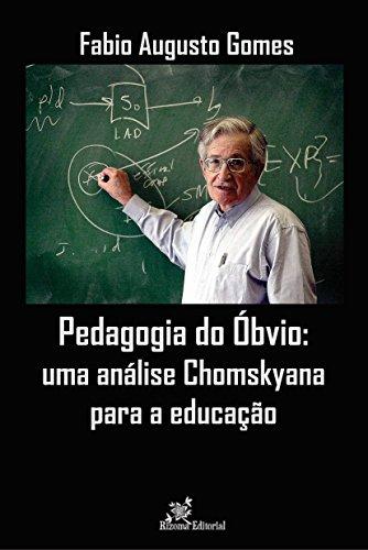 Pedagogia do Óbvio: Uma análise Chomskyana para a Educação (Portuguese Edition) por Fabio Augusto Gomes