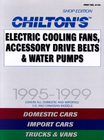 Electric Cooling Fans, Accessory Drive Belts and Water Pumps 1995-1999 (Chilton Quick Reference) by Chilton (31-Mar-1999) Paperback