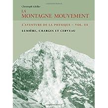 La Montagne Mouvement - vol. 3 - L'aventure de la physique: Lumière, charges et cerveau