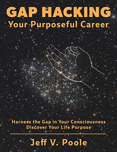 Gap Hacking Your Purposeful Career: Harness the