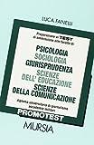 Promotest. Area giuridica , psicosociologica e della comunicazione. Preparazione ai test di ammissione alle facoltà di: psicologia, sociologia, giurisprudenza...