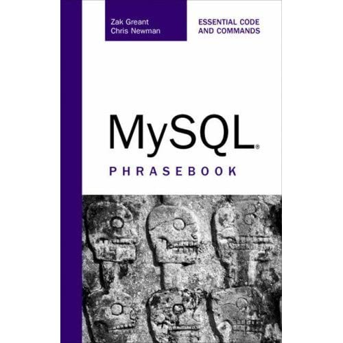 MySQL Phrasebook by Greant, Zak, Newman, Chris (2006) Paperback