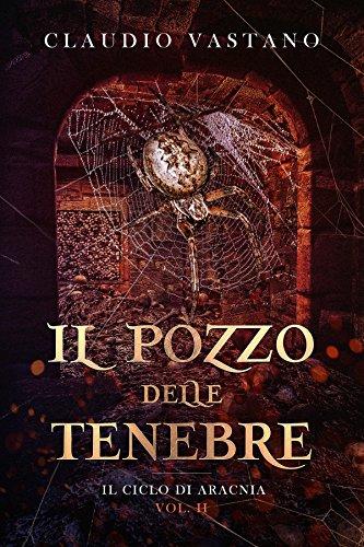 Download Il Pozzo delle Tenebre (Il Ciclo di Aracnia Vol. 2)