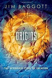 Origins: The Scientific Story of Creation by Jim Baggott (2015-10-08)