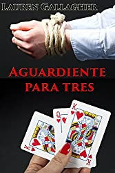 Aguardiente Para Tres (Spanish Edition)