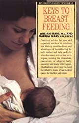 Keys to Breastfeeding (Barron's Parenting Keys) by William Sears (1991-05-02)