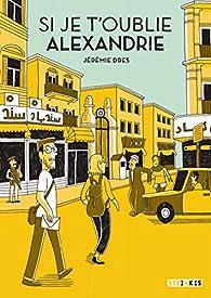 Si je t'oublie Alexandrie par Jérémie Dres