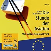 Die Stunde der Asiaten. 5 CDs + mp3-CD: Wie Europa verdrängt wird