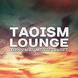 Taoism lounge - Toppen av medvetandet, Yoga och meditation bakgrundsmusik, Inre fred och tystnad, Andlighetens tempel