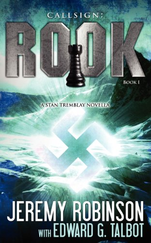 Callsign: Rook- Book 1 (a Stan Tremblay - Chess Team Novella) (Jack Sigler Thrillers)