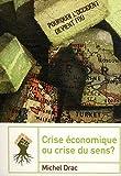 Telecharger Livres Crise economique ou crise du sens (PDF,EPUB,MOBI) gratuits en Francaise