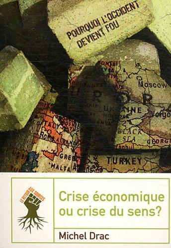 Crise conomique ou crise du sens ?