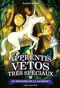 Apprentis vétos très spéciaux (4) : Au secours de la licorne !
