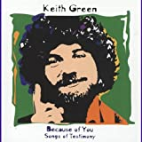 Songtexte von Keith Green - Because of You: Songs of Testimony