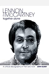 Lennon and McCartney, Together Alone: A Critical Discography of the Solo Work Paperback