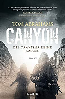 CANYON: postapokalyptischer Roman (Traveler 2) von [Abrahams, Tom]