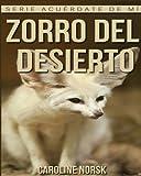 Zorro Del Desierto: Libro de imágenes asombrosas y datos curiosos sobre los Zorro Del Desierto para niños (Serie Acuérdate de mí)