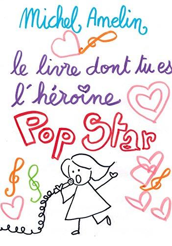 Le Livre dont tu es l'Héroïne : POP STAR