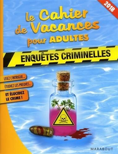 Le cahier de vacances pour adultes Enquêtes criminelles