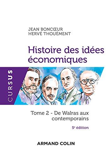 Histoire des ides conomiques - 5e d. : Tome 2 : De Walras aux contemporains (eco-licence)