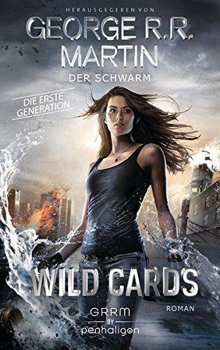 Wild Cards. Die erste Generation 02 - Der Schwarm: Roman (Wild Cards - 1. Generation, Band 2)
