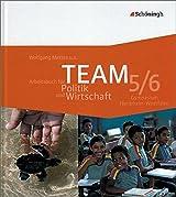 TEAM - Arbeitsbücher für Politik und Wirtschaft - Ausgabe für Gymnasien in Nordrhein-Westfalen - Bisherige Ausgabe: Arbeitsbuch 5/6