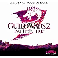 Guild Wars 2: Path of Fire (Original Soundtrack)